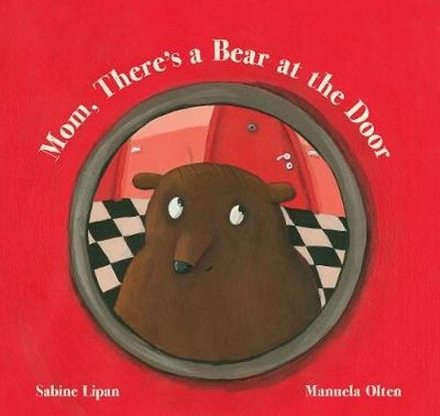 Mom, there's a bear at the door