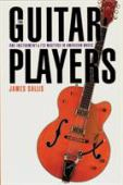 The guitar players : one instrument and its masters in American music