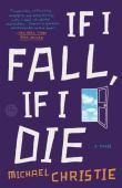 If I fall, I die : a novel