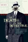 The death of the detective : a novel