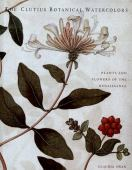 The Clutius botanical watercolors : plants and flowers of the renaissance
