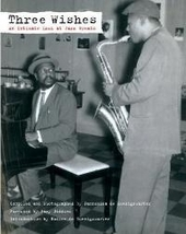 Three wishes : an intimate look at jazz greats