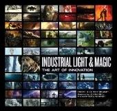 Industrial light & magic : the art of innovation