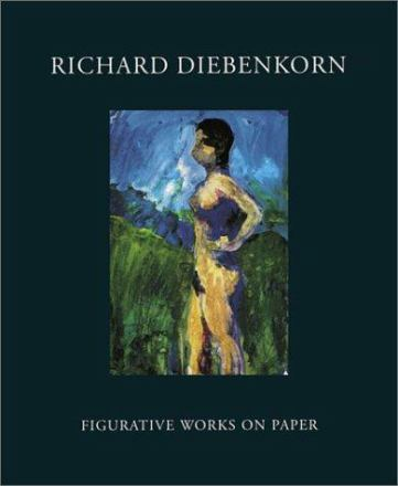 Richard Diebenkorn : figurative works on paper