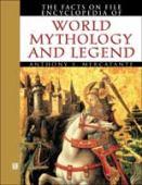 The Facts on File encyclopedia of world mythology and legend