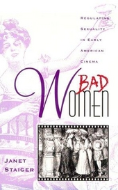 Bad women : regulating sexuality in early American cinema