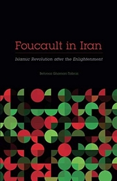 Foucault in Iran : Islamic Revolution after the Enlightenment