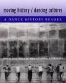 Moving history, dancing cultures : a dance history reader