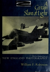 A certain slant of light : the first hundred years of New England photography