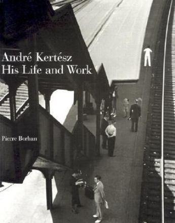 André Kertész : his life and work