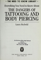 The dangers of tattooing and body piercing : everything you need to know about