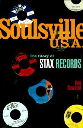 Soulsville, USA : the story of Stax records