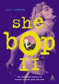 She bop II : the definitive history of women in rock, pop and soul