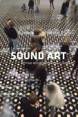 Sound art : beyond music, between categories