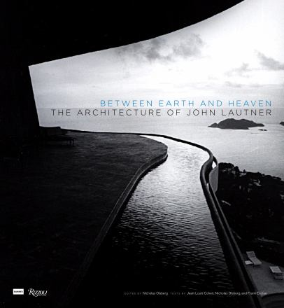 Between earth and heaven : the architecture of John Lautner