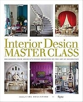 Interior design master class : 100 lessons from America's finest designers on the art of decoration
