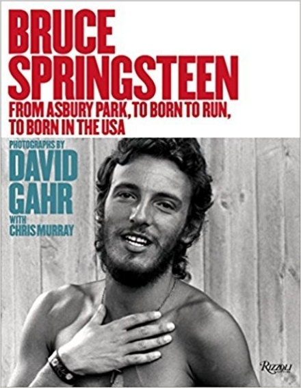 Bruce Springsteen : from Asbury Park, to Born to run, to Born in the U.S.A.