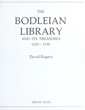 The Bodleian Library and its treasures 1320-1700