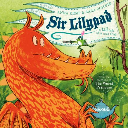 Sir Lilypad : a tall tale of a small frog