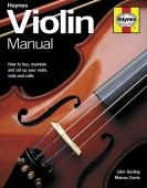 Haynes violin manual : how to assess, buy, set-up and maintain your violin