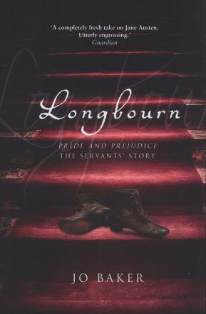 Longbourn : Pride and Prejudice: the servants' story