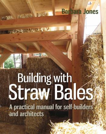 Building with straw bales : a practical manual for self-builders and architects