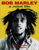 Bob Marley : a rebel life : a photobiography 1973-1980
