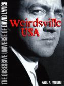 Weirdsville USA : the obsessive universe of David Lynch