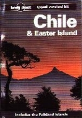 Chile and Easter Island : a Lonely Planet travel survival kit