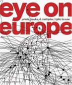 Eye on Europe : prints, books & multiples : 1960 to now