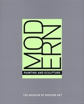 Modern painting and sculpture : 1880 to the present at the Museum of Modern Art