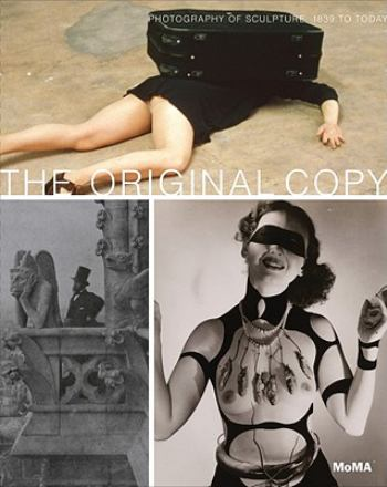 The original copy : photography of sculpture 1839 to today