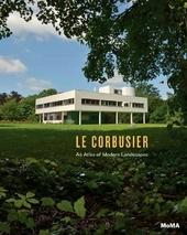 Le Corbusier : an atlas of modern landscapes