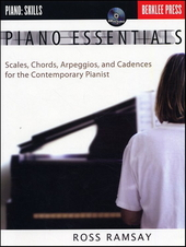 Piano essentials : scales, chords, arpeggios, and cadences for the contemporary pianist