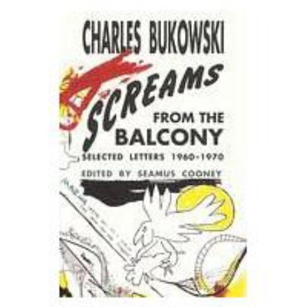 Screams from the balcony : selected letters 1960-1970