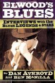 Elwood's blues : interviews with the blues legends and stars