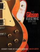 The Gibson electric guitar book : seventy years of classic guitars