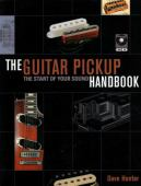 The guitar pickup : the start of your sound handbook