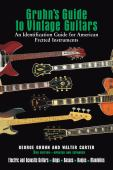 Gruhn's guide to vintage guitars : an identification guide for American instruments