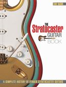 The Stratocaster guitar book : a complete history of Fender Stratocaster guitars