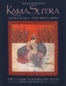 The illustrated Kama Sutra Ananga-Ranga, Perfumed Garden : the classic Eastern love texts