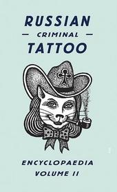 Russian criminal tattoo encyclopaedia : volume II