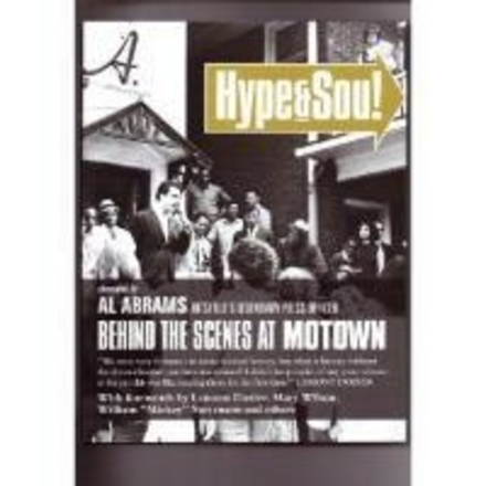 Hype & soul : behind the scenes at Motown: the official archives of the legendary Hitsville spin doctor