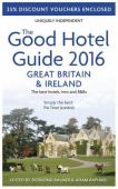 The good hotel guide 2016 : Great Britain & Ireland : the best hotels, inns and B&Bs