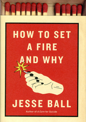 How to set fire and why