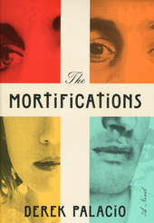 The mortifications : a novel