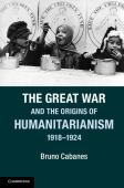 The Great War and the origins of humanitarianism 1918-1924