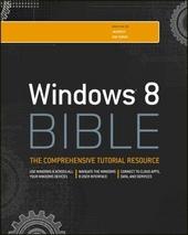Windows 8 bible : the comprehensive tutorial resource
