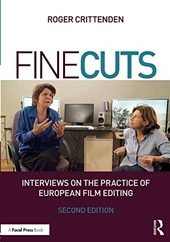 Fine cuts : interviews on the practice of European film editing