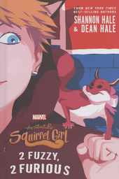 The unbeatable squirel girl : 2 fuzzy, 2 furious